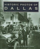 Historic Photos of Dallas | Michael V. Hazel |