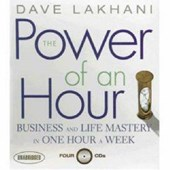 The Power of an Hour | Dave Lakhani |