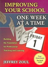 Improving Your School One Week at a Time | Edd Jeffrey Zoul |