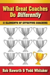What Great Coaches Do Differently | Haworth, Rob ; Whitaker, Todd |