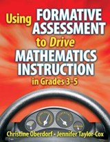 Using Formative Assessment to Drive Mathematics Instruction in Grades 3-5 | Oberdorf, Christine; Taylor-cox, Jennifer |