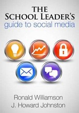 The School Leader's Guide to Social Media | Williamson, Ronald ; Johnston, J. Howard |