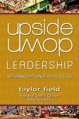 Upside-down Leadership | Taylor Field |