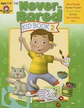 The Never-Bored Kid Book 2 Ages 7-8