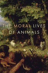 The Moral Lives of Animals | Dale Peterson |