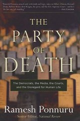 The Party of Death | Ramesh Ponnuru |