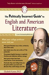 The Politically Incorrect Guide to English And American Literature | Elizabeth Kantor |