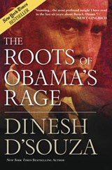 The Roots of Obama's Rage | Dinesh D'souza |