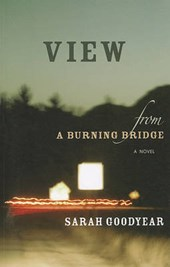 View from a Burning Bridge | Sarah Goodyear |