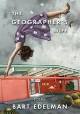 The Geographer's Wife | Bart Edelman |