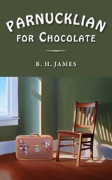 Parnucklian for Chocolate | B. H. James |