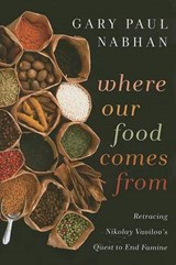 Where Our Food Comes From | Gary Paul Nabhan |