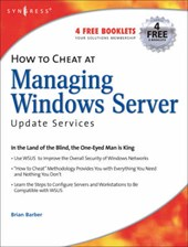 How to Cheat at Managing Windows Server Update Services | Tony Piltzecker |