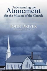 Understanding the Atonement for the Mission of the Church | John Driver |