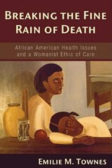 Breaking the Fine Rain of Death | Emilie M. Townes |
