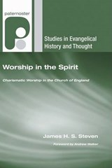 Worship in the Spirit | James H. S. Steven |