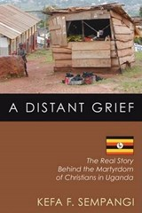 A Distant Grief | Sempangi, F. Kefa ; Thompson, Barbara R. |