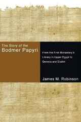 The Story of the Bodmer Papyri | James M. Robinson |