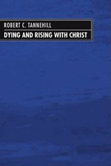 Dying and Rising with Christ | Robert C. Tannehill |
