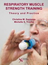 Respiratory Muscle Strength Training | Sapienza, Christine M., Ph.D. ; Troche, Michelle S., Ph.D. |