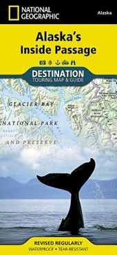 National Geographic Destination Touring Map & Guide Alaska's Inside Passage