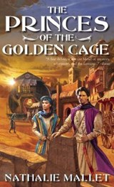 The Princes of the Golden Cage | Nathalie Mallet |