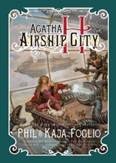 Agatha H. and the Airship City | Foglio, Phil ; Foglio, Kaja |