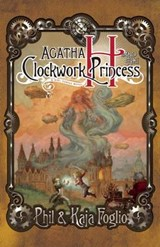 Agatha H. and the Clockwork Princess | Phil Foglio |