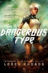 The Dangerous Type | Loren Rhoads |