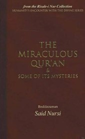 The Miraculous Qur'an and Some of Its Mysteries
