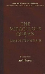 The Miraculous Qur'an and Some of Its Mysteries | Said Nursi |