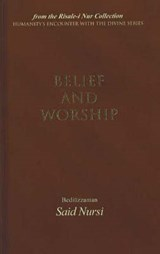 Belief and Worship | Bediuzzaman Said Nursi; Said Nursi |