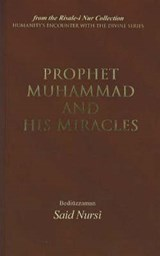 Prophet Muhammad and His Miracles | Said Nursi |
