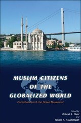 Muslim Citizens of the Globalized World | Hunt, Robert A. ; Aslandogan, Yuksel A. |