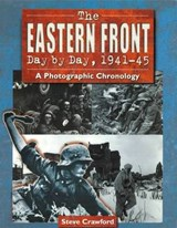 The Eastern Front Day by Day, 1941-45 | Steve Crawford |