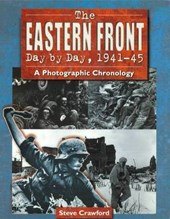 The Eastern Front Day by Day, 1941-45
