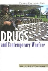 Drugs And Contemporary Warfare | Paul Rexton Kan |
