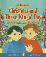 Celebrate Christmas and Three Kings Day with Pablo and Carlitos | Alma Flor Ada |