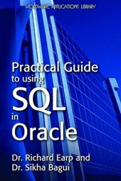 Practical Guide to Using SQL in Oracle | Earp, Richard Walch ; Bagui, Sikha Saha |