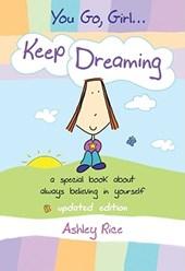 You Go, Girl... Keep Dreaming