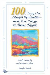 100 Things to Always Remember and One Thing to Never Forget | Douglas Pagels |