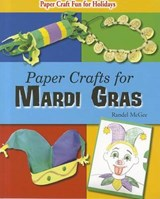 Paper Crafts for Mardi Gras | Randel McGee |