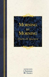 Morning by Morning | Charles H. Spurgeon |