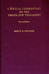 A Textual Commentary on the Greek New Testament | Bruce M. Metzger |