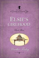 Elsie's Girlhood | Martha Finley |
