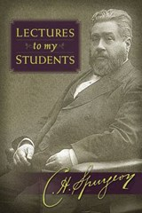 Lectures to My Students | C. H. Spurgeon |