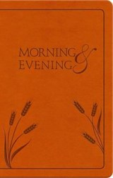Morning and Evening | Charles Haddon Spurgeon |
