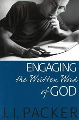 Engaging the Written Word of God | J. I. Packer |
