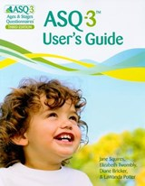 ASQ-3 User's Guide | Squires, Jane, Ph.D. |