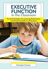 Executive Function in the Classroom | Christopher Kaufman |